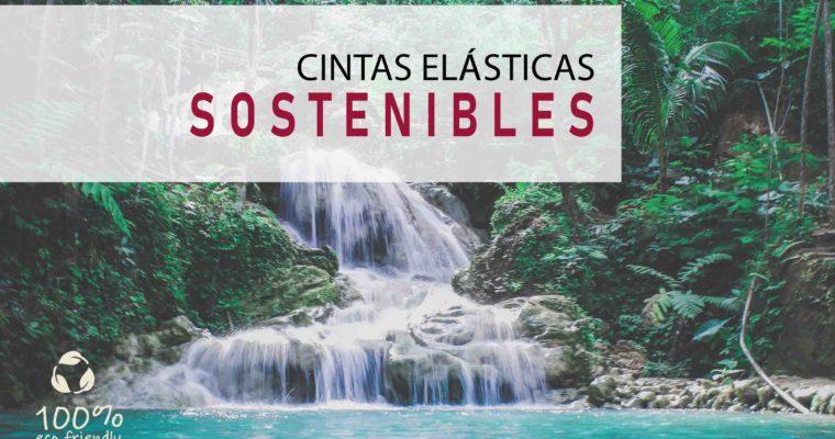 CINTAS ELÁSTICAS SOSTENIBLES. OBJETIVO: SALVAR EL PLANETA