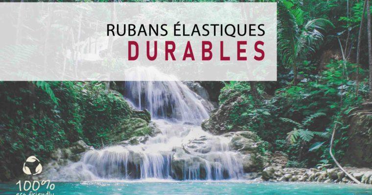 RUBANS ÉLASTIQUES DURABLES. OBJECTIF : SAUVER LA PLANÈTE